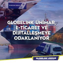 Globelink Ünimar, e-ticaret ve Dijitalleşmeye Odaklanıyor